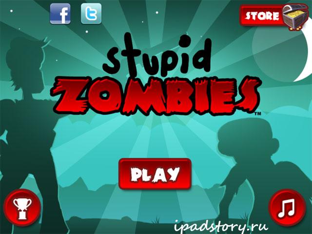 Stupid Zombies - бесплатная игра для iPad, скриншоты